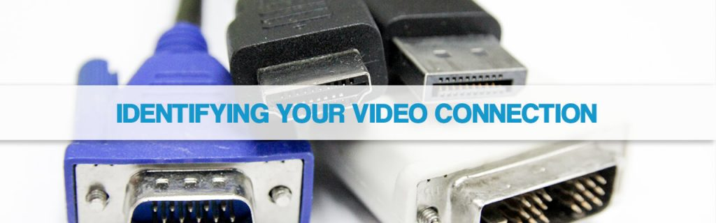 indentifying-your-video-connection